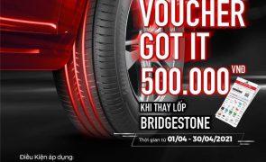 "TẶNG VOUCHER GOT IT 500K KHI THAY 4 LỐP BRIDGESTONE TỪ 17"" TRỞ LÊN"